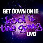 Kool & The Gang Get Down On It: Kool & The Gang Live!