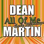 Dean Martin All Of Me: Early Recordings