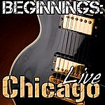 Chicago Beginnings: Chicago Live