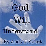 Andy J Forest God Will Understand