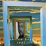 Anslem Douglas Soul Island