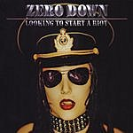 Zero Down Looking To Start A Riot