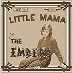 The Embers Little Mama