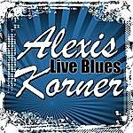 Alexis Korner Live Blues