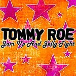 Tommy Roe Jam Up And Jelly Tight