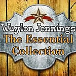 Waylon Jennings The Essential Collection