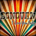 Donovan I Love You Baby