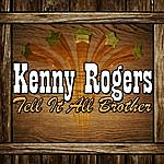 Kenny Rogers Tell It All Brother