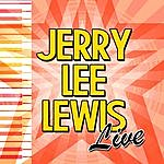 Jerry Lee Lewis Jerry Lee Lewis: Live