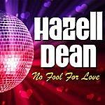 Hazell Dean No Fool For Love