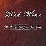 Redwine No Wine Before Its Time