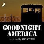 Chris Ward Goodnight America