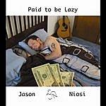 Jason Niosi Paid To Be Lazy