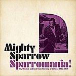 The Mighty Sparrow Sparromania