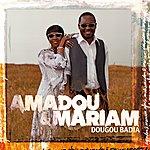 Amadou & Mariam Dougou Badia
