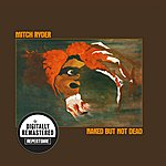 Mitch Ryder Naked But Not Dead (Digitally Remastered Version)