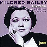 Mildred Bailey Squeeze Me! - Big Hits From A Great Lady