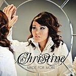 Christine Made For More