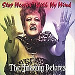The Amazing Delores Stop Messin' With My Mind