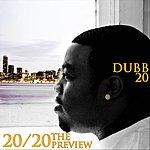 Dubb 20 The Preview