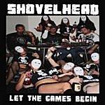 Shovelhead Let The Games Begin