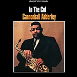 Cannonball Adderley In The Cut