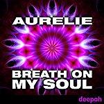 Aurelie Breath On My Soul