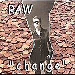 Raw Change