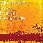Alexandria Pryor Positively Free! - Single