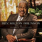 Rev. Milton Brunson & The Thompson Community Singers The Ultimate Collection