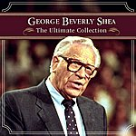 George Beverly Shea The Ultimate Collection