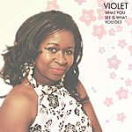Violet What You See Is What You Get - Single