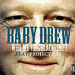 Baby Drew Who Me (Big,Black,Pimp) - Single