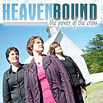 Heaven Bound The Power Of The Cross