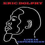Eric Dolphy Live In Copenhagen