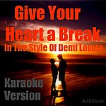 Master Give Your Heart A Break (In The Style Of Demi Lovato) [Karaoke Version] - Single