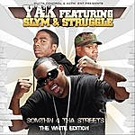 Yak Something 4 Tha Streets (The White Edition) [Feat. Slym & Struggle]