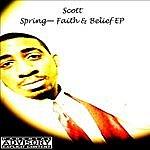 Scott Spring - Faith & Belief Ep