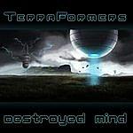 Terraformers Terraformers - Destroyed Mind Ep