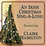 Claire Hamilton An Irish Christmas Sing-A-Long Feat. Claire Hamilton