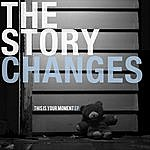 The Story Changes This Is Your Moment Ep