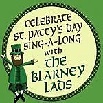 The Blarney Lads Celebrate St. Patty's Day Sing-A-Long With The Blarney Lads