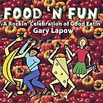 Gary Lapow Food 'N Fun