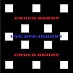Chuck Berry Bye Bye Johnny