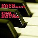 Dave Brubeck Far More Drums
