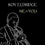 Roy Eldridge Me & You