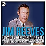 Jim Reeves Jim Reeves - How's The World Treating You?