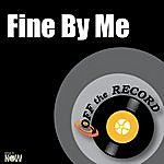 Off The Record Fine By Me - Single