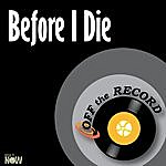 Off The Record Before I Die - Single