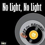 Off The Record No Light, No Light - Single